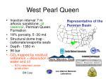 west pearl queen