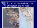 extract information from both photograph and the map