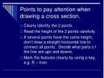 points to pay attention when drawing a cross section