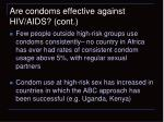 are condoms effective against hiv aids cont