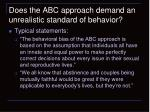 does the abc approach demand an unrealistic standard of behavior1