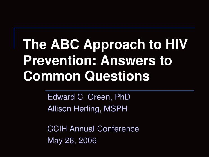 the abc approach to hiv prevention answers to common questions n.