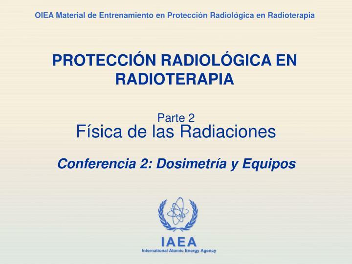 parte 2 f sica de las radiaciones conferencia 2 dosimetr a y equipos n.