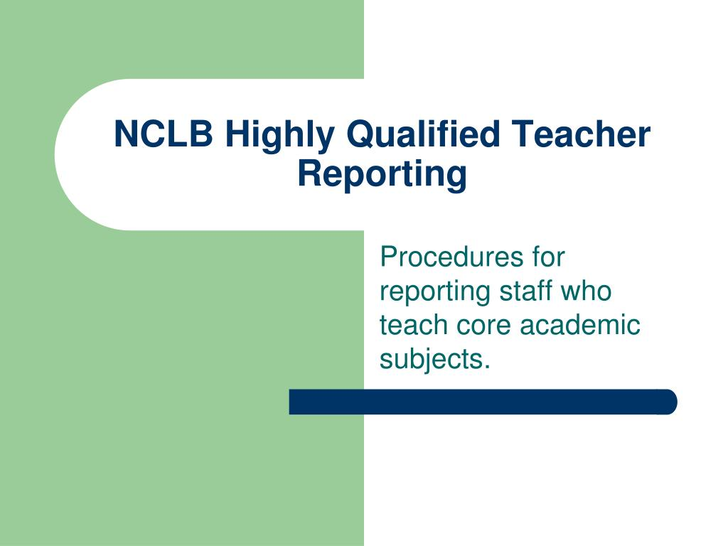 nclb highly qualified teacher reporting l.