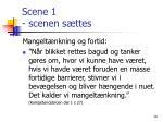 scene 1 scenen s ttes