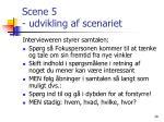 scene 5 udvikling af scenariet6