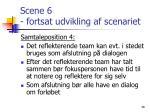 scene 6 fortsat udvikling af scenariet6