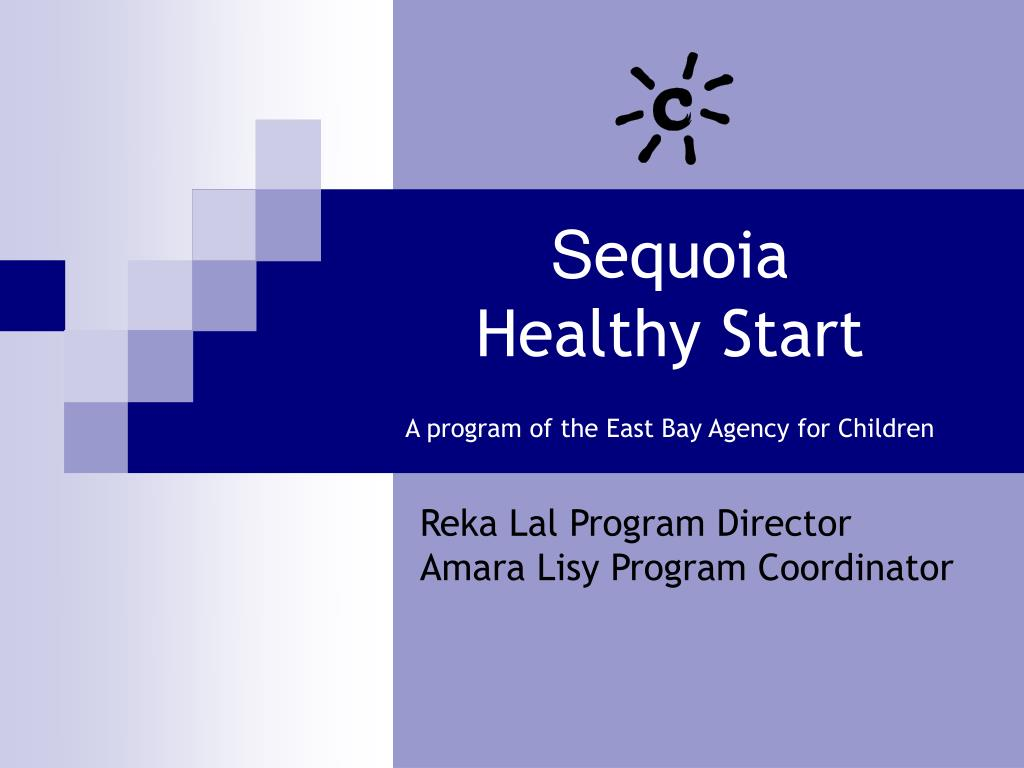 s equoia healthy start a program of the east bay agency for children l.