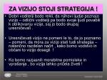 za vizijo stoji strategija