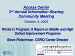access center 3 rd annual information sharing community meeting