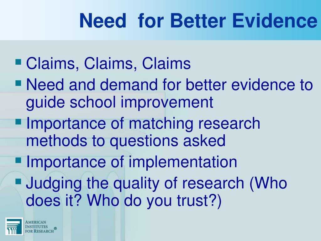 Need  for Better Evidence