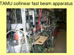 tamu collinear fast beam apparatus