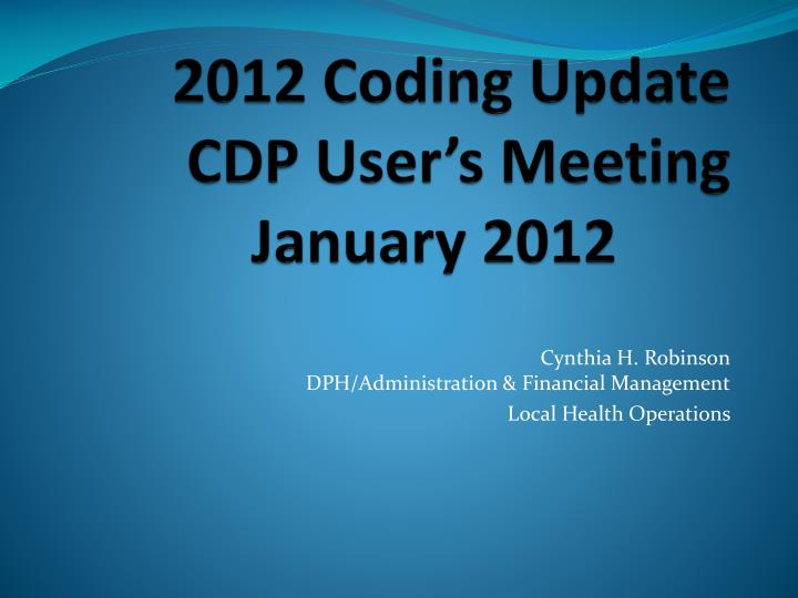 2012 coding update cdp user s meeting january 2012 n.