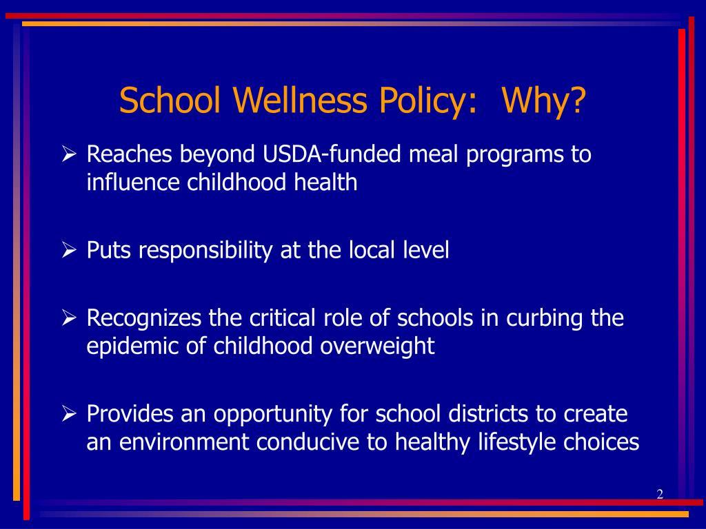 School Wellness Policy:  Why?