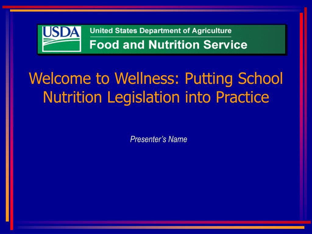 Welcome to Wellness: Putting School Nutrition Legislation into Practice