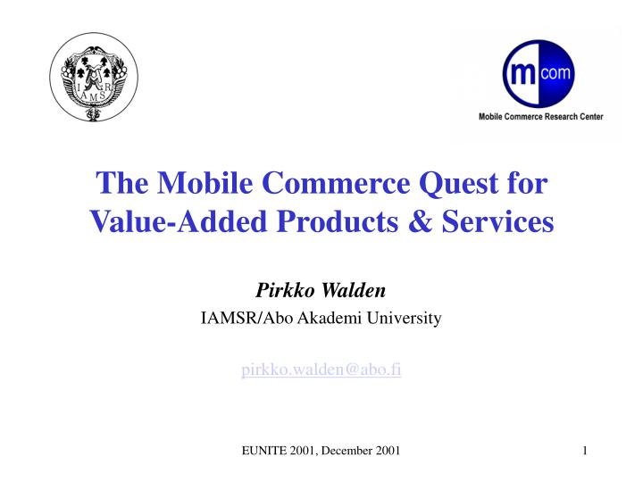 the mobile commerce quest for value added products services n.