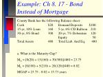 example ch 8 17 bond instead of mortgage