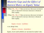 maturity gap and the effect of interest rates on equity value