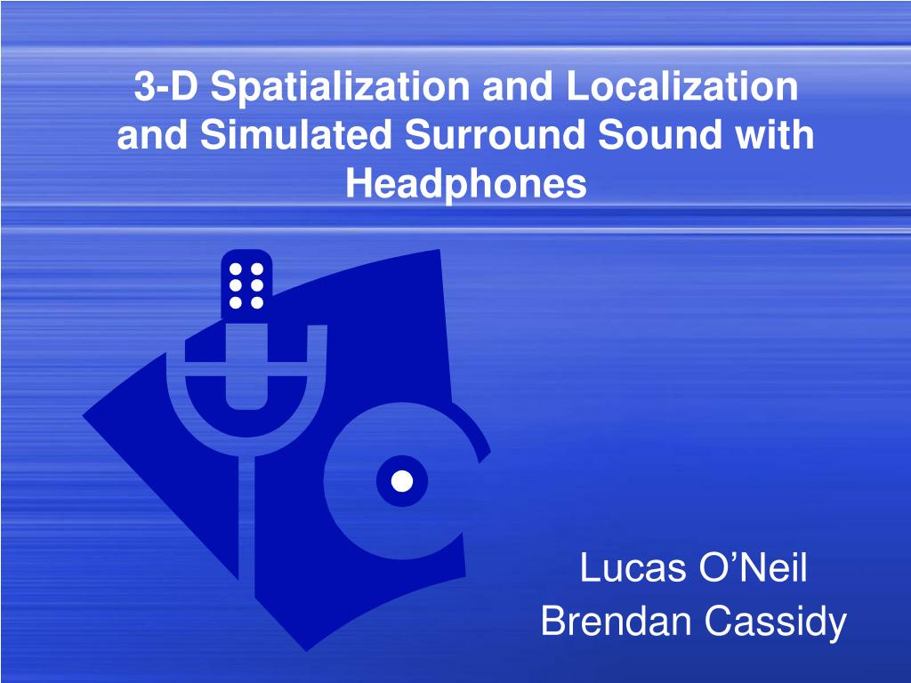 3 d spatialization and localization and simulated surround sound with headphones l.
