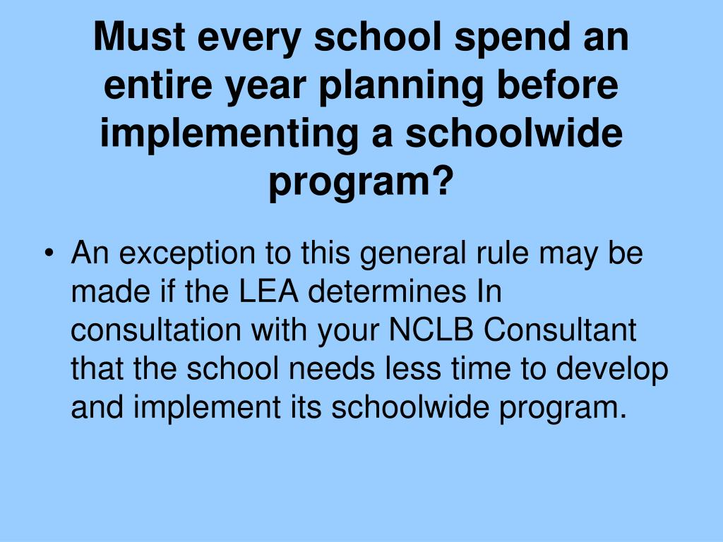 Must every school spend an entire year planning before implementing a schoolwide program?