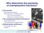 who determines the payments of unemployment insurance