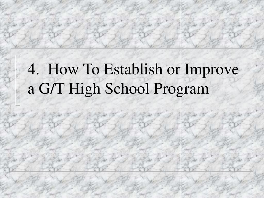 4.  How To Establish or Improve a G/T High School Program
