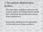 4 incorporate identification system