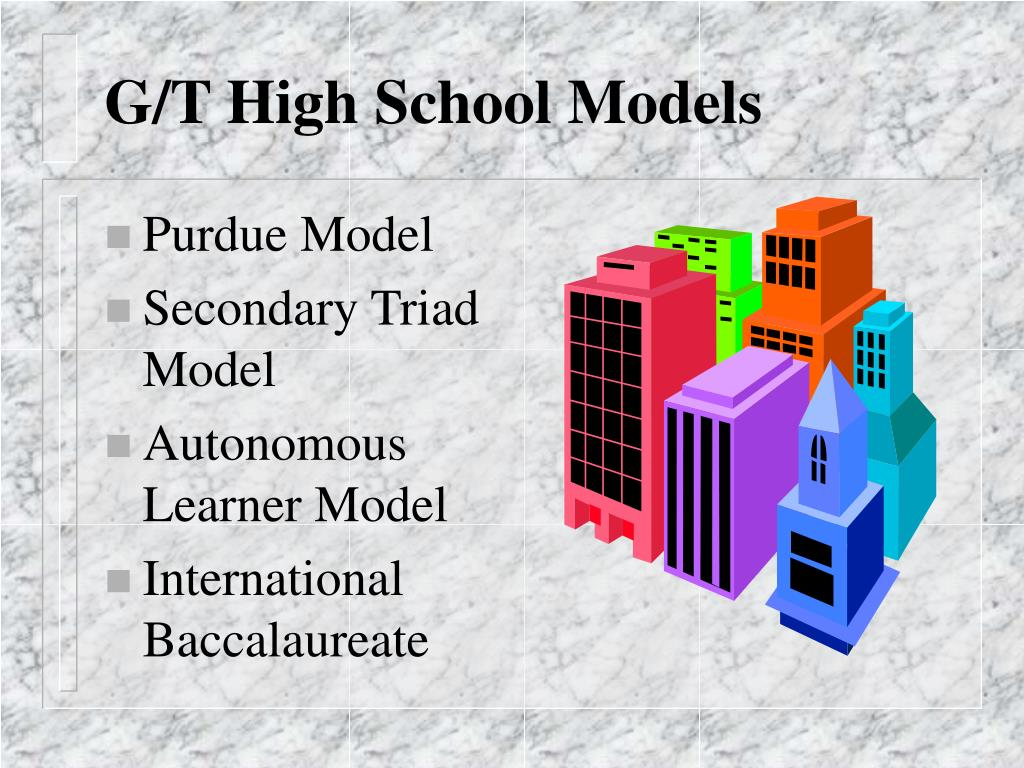 G/T High School Models