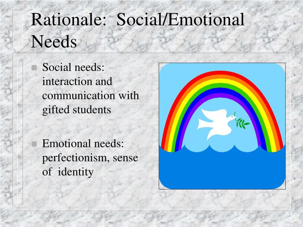 Rationale:  Social/Emotional Needs