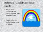 rationale social emotional needs