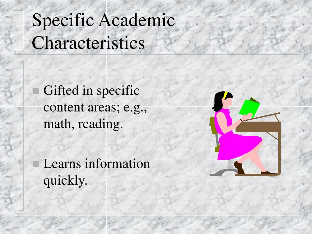 Specific Academic Characteristics