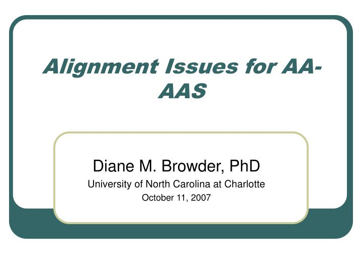 alignment issues for aa aas n.