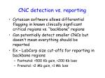 cnc detection vs reporting