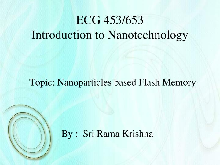 ecg 453 653 introduction to nanotechnology n.