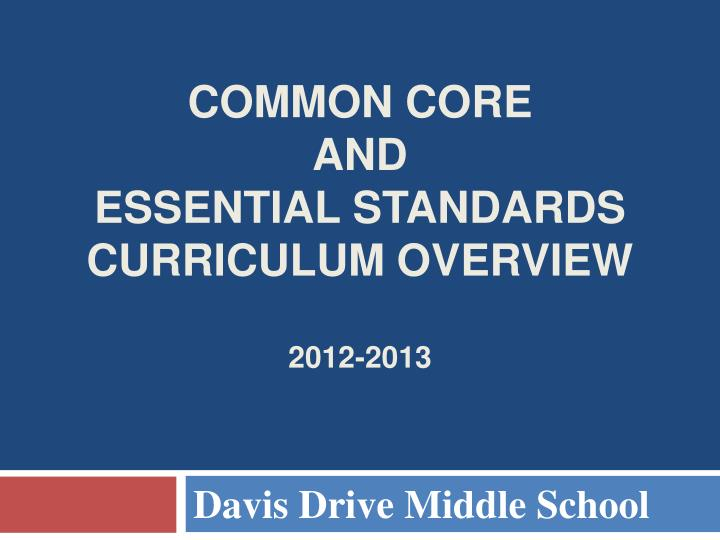 common core and essential standards curriculum overview 2012 2013 n.