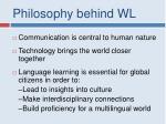 philosophy behind wl