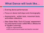 what dance will look like