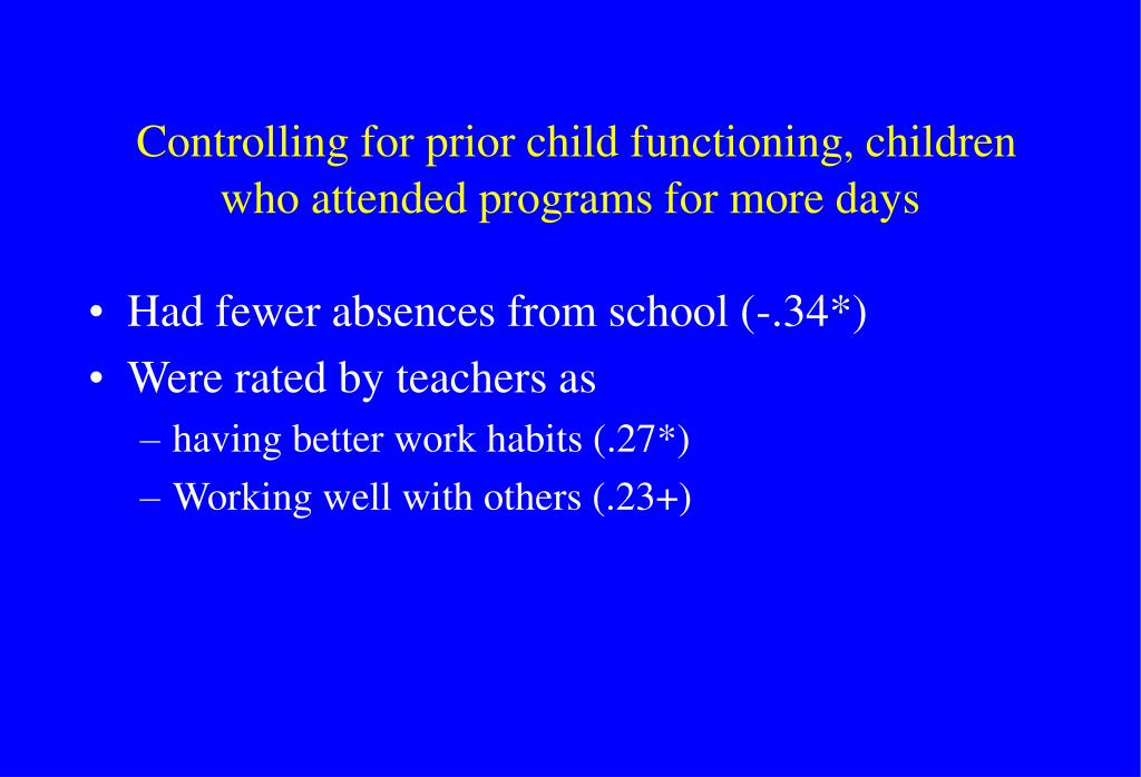 Controlling for prior child functioning, children who attended programs for more days