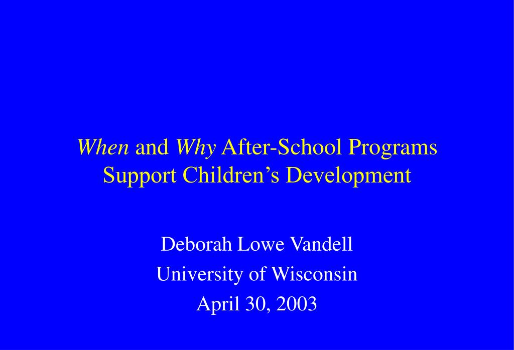 when and why after school programs support children s development l.