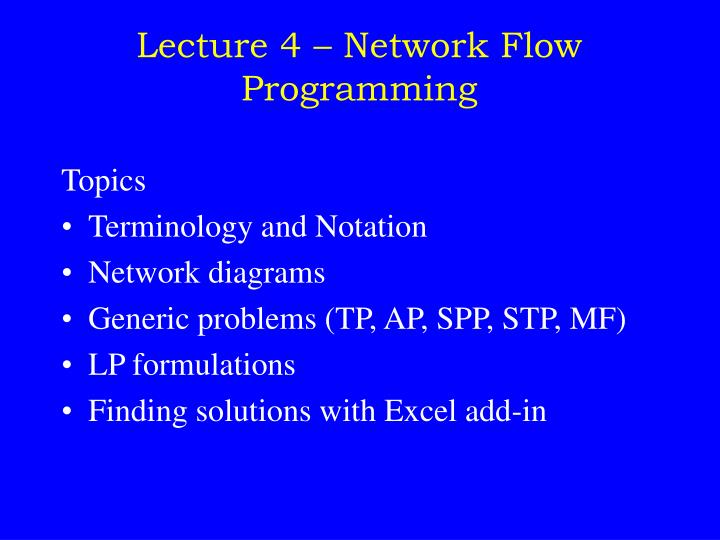 lecture 4 network flow programming n.