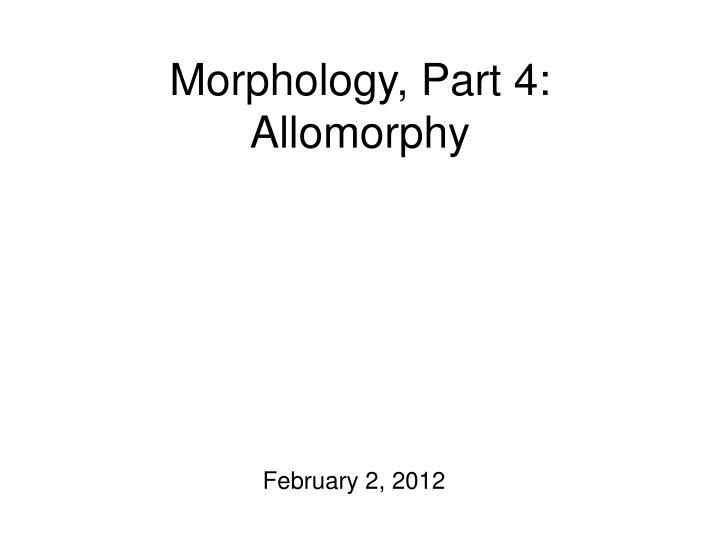 morphology part 4 allomorphy n.