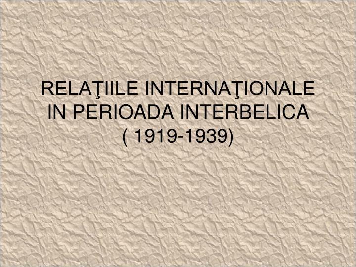 rela iile interna ionale in perioada interbelica 1919 1939 n.