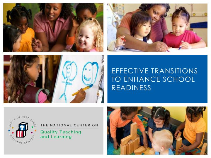 effective transitions to enhance school readiness n.