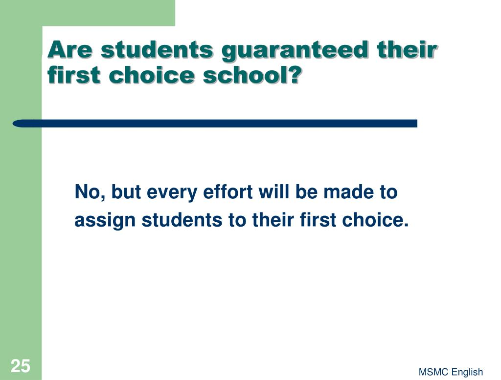 Are students guaranteed their first choice school?