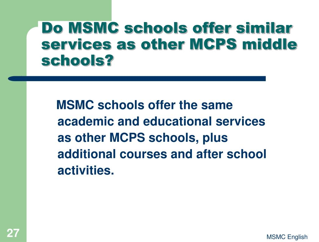 Do MSMC schools offer similar services as other MCPS middle schools?
