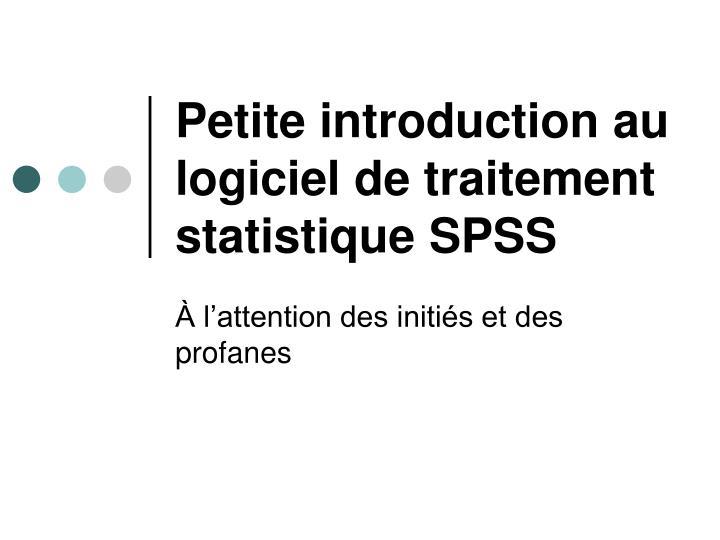 petite introduction au logiciel de traitement statistique spss n.