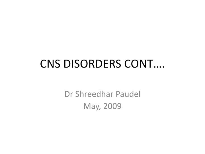 cns disorders cont n.