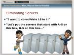 eliminating servers