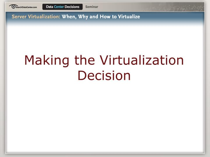 making the virtualization decision n.