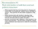 recommendation 3 work with families to build their social and political connections